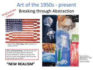 Art of the 1950s - present Breaking through Abstraction