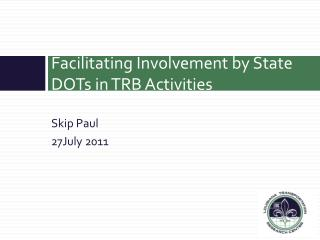 Facilitating Involvement by State DOTs in TRB Activities