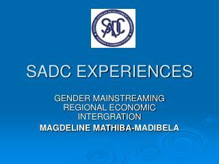 SADC EXPERIENCES