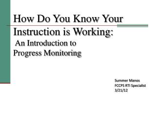 How Do You Know Your Instruction is Working:  An Introduction to  Progress Monitoring