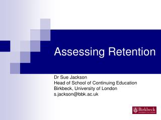 Assessing Retention