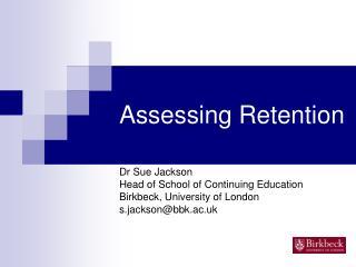 Assessing Retention