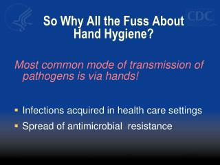 So Why All the Fuss About Hand Hygiene?