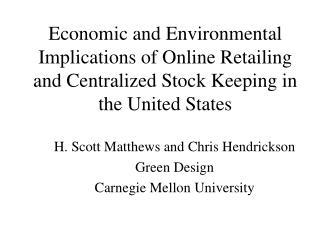 H. Scott Matthews and Chris Hendrickson Green Design Carnegie Mellon University