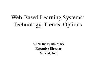 Web-Based Learning Systems: Technology, Trends, Options