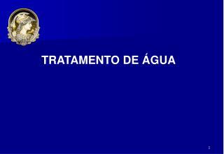 TRATAMENTO DE �GUA