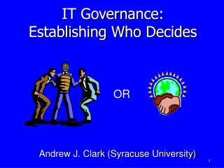 IT Governance: Establishing Who Decides
