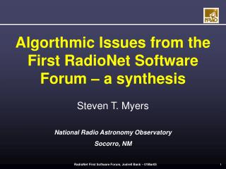Algorthmic Issues from the First RadioNet Software Forum – a synthesis