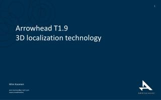 Arrowhead T1.9 3D localization technology