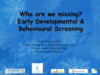 Who are we missing? Early Developmental & Behavioural Screening