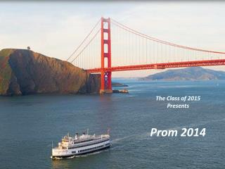 The Class of 2015 Presents Prom 2014