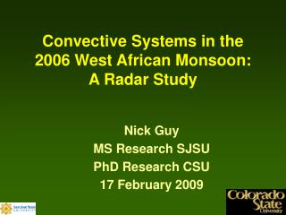 Convective Systems in the 2006 West African Monsoon: A Radar Study