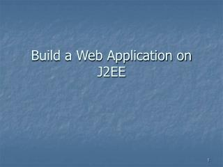 Build a Web Application on J2EE