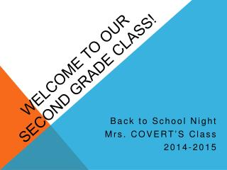 Welcome to our  Second Grade Class!