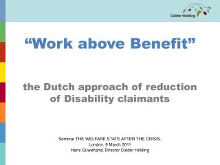 the Dutch approach of reduction of Disability claimants