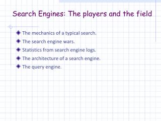 Search Engines: The players and the field