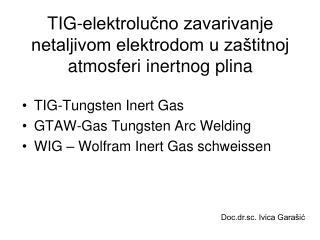 TIG-elektrolučno zavarivanje netaljivom elektrodom u zaštitnoj atmosferi inertnog plina