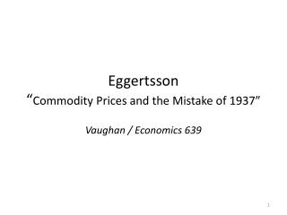 Eggertsson � Commodity  Prices and the Mistake of  1937�