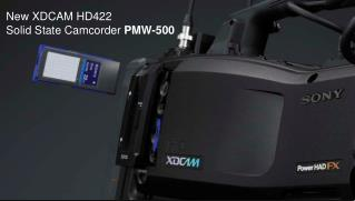 New XDCAM HD422  Solid State Camcorder PMW-500
