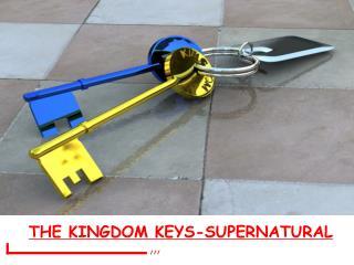 THE KINGDOM KEYS-SUPERNATURAL