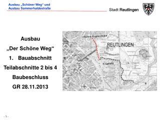 """Ausbau """"Der Schöne Weg"""" Bauabschnitt Teilabschnitte 2 bis 4 Baubeschluss GR 28.11.2013"""