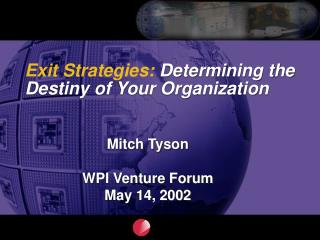 Exit Strategies:  Determining the Destiny of Your Organization