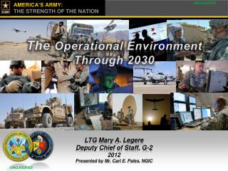 LTG Mary A. Legere Deputy Chief of Staff, G-2 2012 Presented by Mr. Carl  E. Pales , NGIC