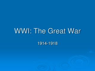 WWI : The Great War