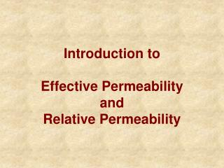 Introduction to Effective Permeability and Relative Permeability