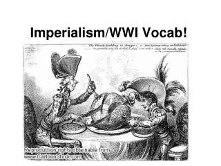 Imperialism/WWI Vocab!