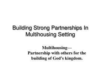 Building Strong Partnerships In Multihousing Setting