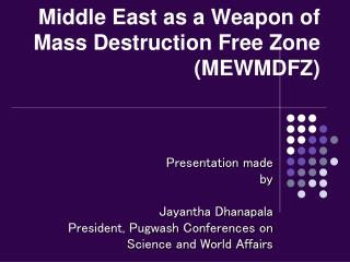 Middle East as a Weapon of Mass Destruction Free Zone (MEWMDFZ)