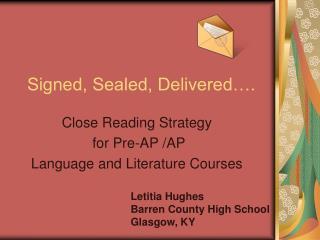 Signed, Sealed, Delivered….
