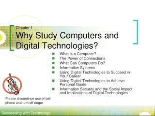 Chapter 1 Why Study Computers and Digital Technologies?