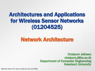 Architectures and Applications for Wireless Sensor Networks (01204525) Network Architecture
