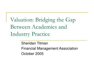 Valuation: Bridging the Gap Between Academics and Industry Practice