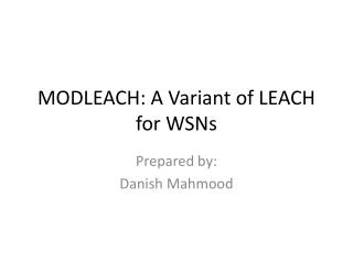 MODLEACH: A Variant of LEACH for WSNs