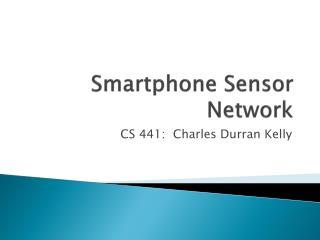 Smartphone Sensor Network