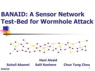BANAID: A Sensor Network Test-Bed for Wormhole Attack