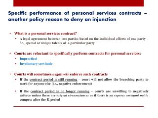 Specific performance of personal services contracts – another policy reason to deny an injunction