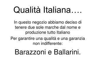 Qualità Italiana….