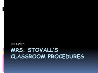 Mrs. Stovall's Classroom Procedures
