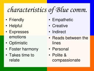 characteristics of Blue comm.