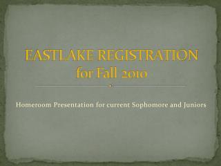 EASTLAKE REGISTRATION for  Fall 2010