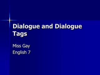 Dialogue and Dialogue Tags
