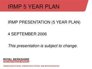 IRMP 5 YEAR PLAN