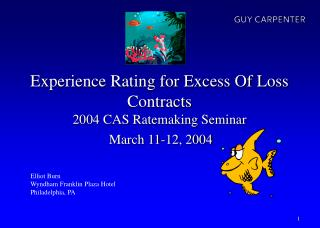 Experience Rating for Excess Of Loss Contracts 2004 CAS Ratemaking Seminar