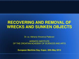 RECOVERING AND REMOVAL OF WRECKS AND SUNKEN OBJECTS