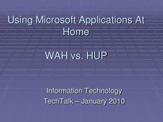 Using Microsoft Applications At Home WAH vs. HUP