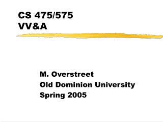 CS 475/575 VV&A